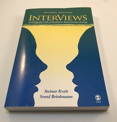 InterViews : Learning the Craft of Qualitative Research Interviewing by Steinar