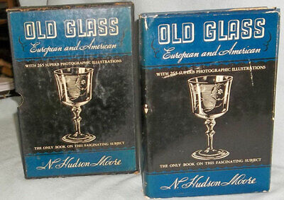 OLD GLASS EUROPEAN AND AMERICA 1935 Book w/223 Illustrations by Moorewith w/DJ