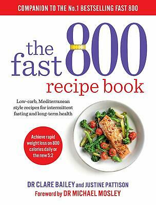 The Fast 800 Recipe Book: Low-carb, Medite by Dr Clare Bailey New Paperback Book