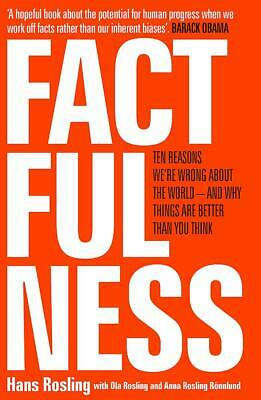 Factfulness: Ten Reasons We're Wrong About Th by Hans Rosling New Paperback Book
