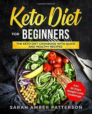 Keto Diet for Beginners: The Keto Die by Sarah Amber Patterso New Paperback Book