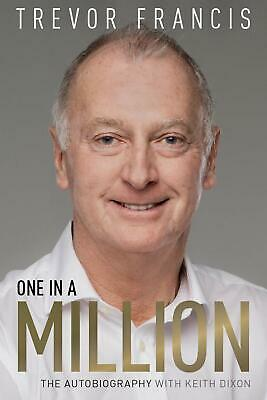 One in a Million: The Trevor Francis Story by Trevor Francis New Hardcover Book