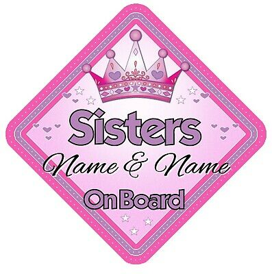 Sisters On Board Personalised Car Sign Baby On Board Child Kids Safety