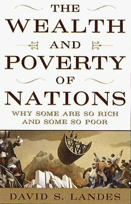 The Wealth and Poverty of Nations: Why Some Are So Rich and Some So Poor by Dav