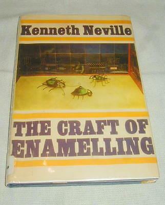 The Craft Of Enamelling, Hc, Dj Book By Kenneth Neville, Art Techniques, Illus.