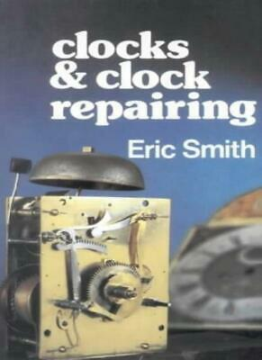 Clocks and Clock Repairing By Eric Smith