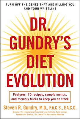 Dr. Gundrys Diet Evolution: Turn Off the Genes That Are Killing You and Your Wa