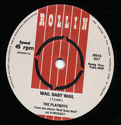 The Playboys - Wail Baby Wail - Come Back Baby 7inch, 45rpm, SC - Singles Rev...