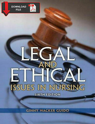 Legal and Ethical Issues in Nursing 6th Edition by Guido 【Editon PDF】