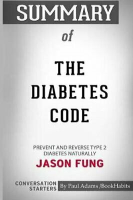 Summary of the Diabetes Code Prevent and Reverse Type 2 Diabete... 9780368075858