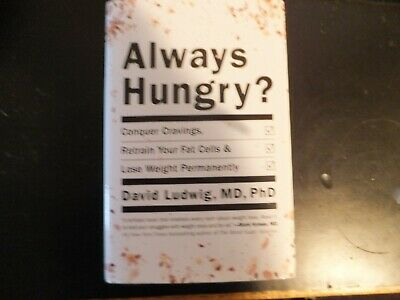 Always Hungry? : Conquer Cravings, by David Ludwig MD, PhD