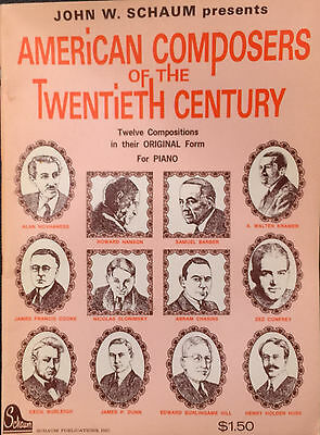 SCHAUM - AMERICAN Composers Of The Twentieth (20th) Century 12 Compositions  1969