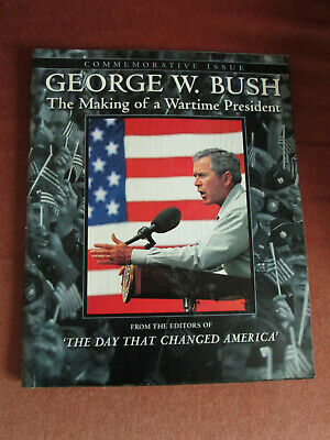 George W Bush -The Making Of A Wartime President-Commemorative Issue Magazine