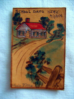ANTIQUE Hand-Made LEATHER Postcard--SCHOOL DAYS ARE HERE AGAIN, sign Uncle Pitts