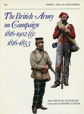 Osprey Men At Arms #193 The British Army On Campaign 1816-1902 (1) 1816-1853