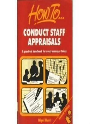 How to Conduct Staff Appraisals By Nigel Hunt. 9781857031171