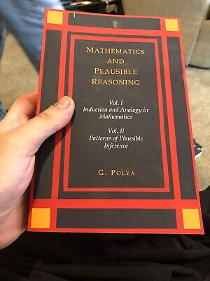 Two Volumes in One Mathematics and Plausible Reasoning