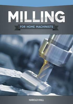 Milling for Home Machinists Book-Project based Course for the Beginner-Mill-NEW!