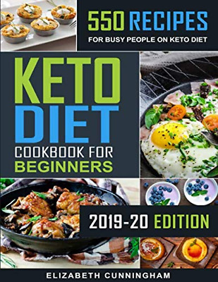 Keto Diet Cookbook For Beginners: 550 Recipes Busy People on (Keto Beginners)
