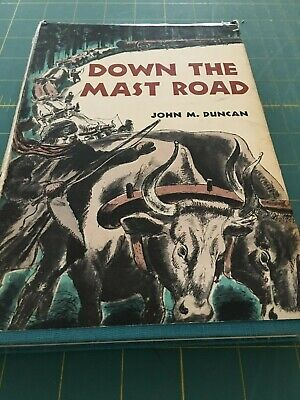 Down The Mast Road by John M. Ducan SIGNED Hardcover ORIGINAL PRINTING 1956
