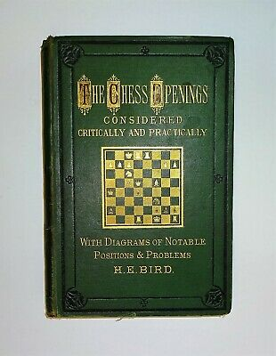 c 1878 THE CHESS OPENINGS Considered Critically and Practically by HE Bird Illus