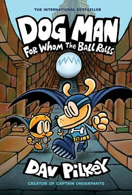 Dog Man 7 For Whom the Ball Rolls Dav Pilkey Hardcover PRE-ORDER Rel-13 Aug 2019