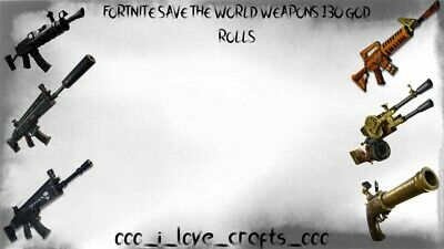 Fortnite Save The World Weapons 130 God Rolls Xbox, Pc, Ps4 🔥🔥low Prices🔥🔥