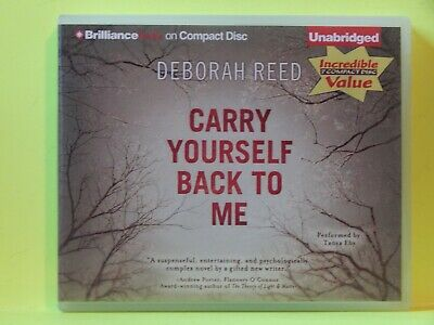 Carry Yourself Back to Me by Deborah Reed (2012, CD, Unabridged)