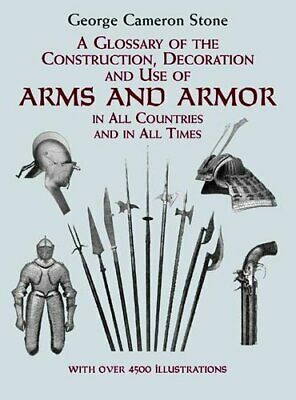 Dover Military History, Weapons, Armor: Glossary of the Construction,...