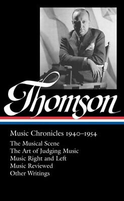 Thomson : Music Chronicles, 1940-1954 by Virgil Thomson and Tim Page (2014,...