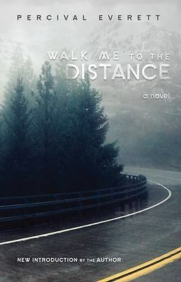 Southern Revivals: Walk Me to the Distance : A Novel by Percival Everett...