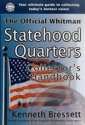 Official Whitman Statehood Quarters Collector's Handbook by Kenneth Bressett