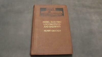1938 Model Electric Locomotives and Railways by Henry Greenly with 326 Photograp