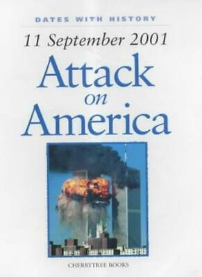 Attack on America: 11 September 2001 (Dates with History) By Brian Williams