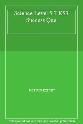 Science Level 5 7 KS3 Success Que By NOT FOR EXPORT