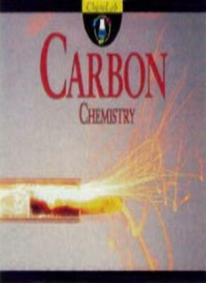 Carbon Chemistry (ChemLab) By Keith Walshaw