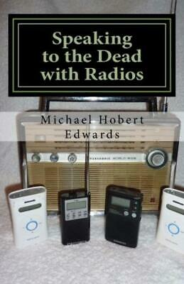 Speaking to the Dead with Radios: Radio Sweep Electronic Voice Phenomena...