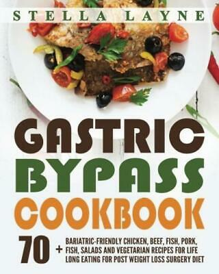 Gastric Bypass Cookbook: MAIN COURSE - 70+ Bariatric-Friendly Chicken, Beef,...