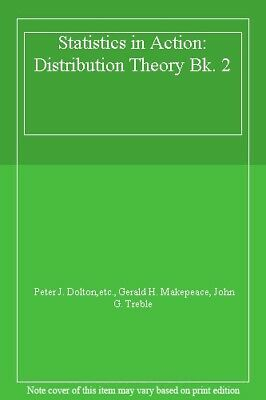 Statistics in Action: Distribution Theory Bk. 2 By Peter J. Dolton,etc., Gerald