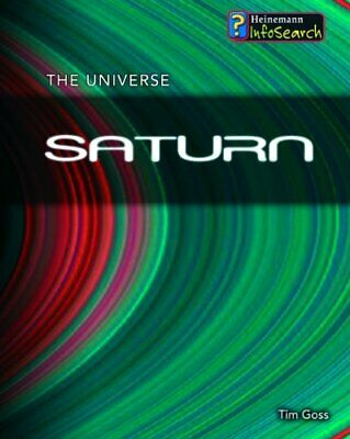 The Universe: Saturn 2nd Edition By Tim Goss