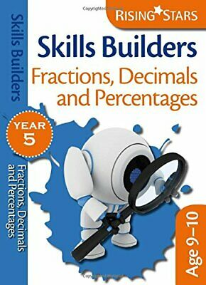Rising Stars Skills Builders Fractions, Decimals and Percentages Year 5 By Rich