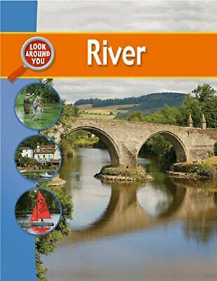 River (Look Around You) By Ruth Thomson. 9780750268127