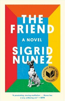 The Friend A Novel by Sigrid Nunez 9780735219458 | Brand New | Free US Shipping