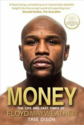 Money The Life and Fast Times of Floyd Mayweather by Tris Dixon 9781909715578