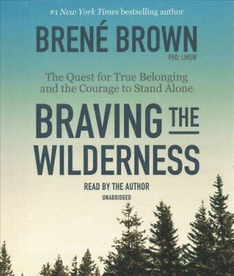 Braving the Wilderness The Quest for True Belonging and the Cou... 9781984883858