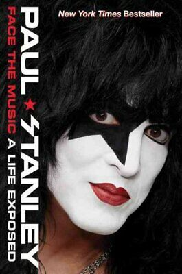 Face the Music A Life Exposed by Paul Stanley 9780062114044 | Brand New