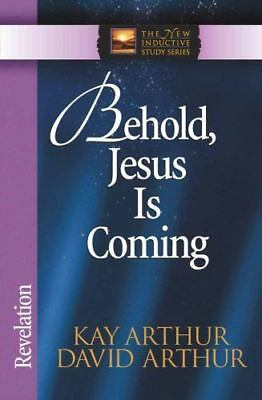 The New Inductive Study: Behold, Jesus Is Coming! : Revelation by David...