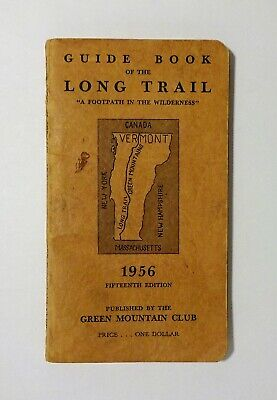 1956 GREEN MOUNTAIN CLUB - Guide Book to the Long Trail, Maps, Illustrations, VG