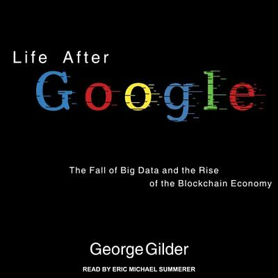 Life after Google by George Gilder (2018, CD, Unabridged)
