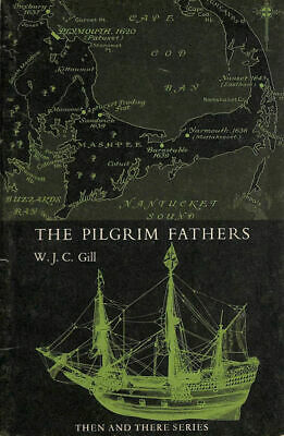 Pilgrim Fathers (Then & There) by Gill, W.J.C.
